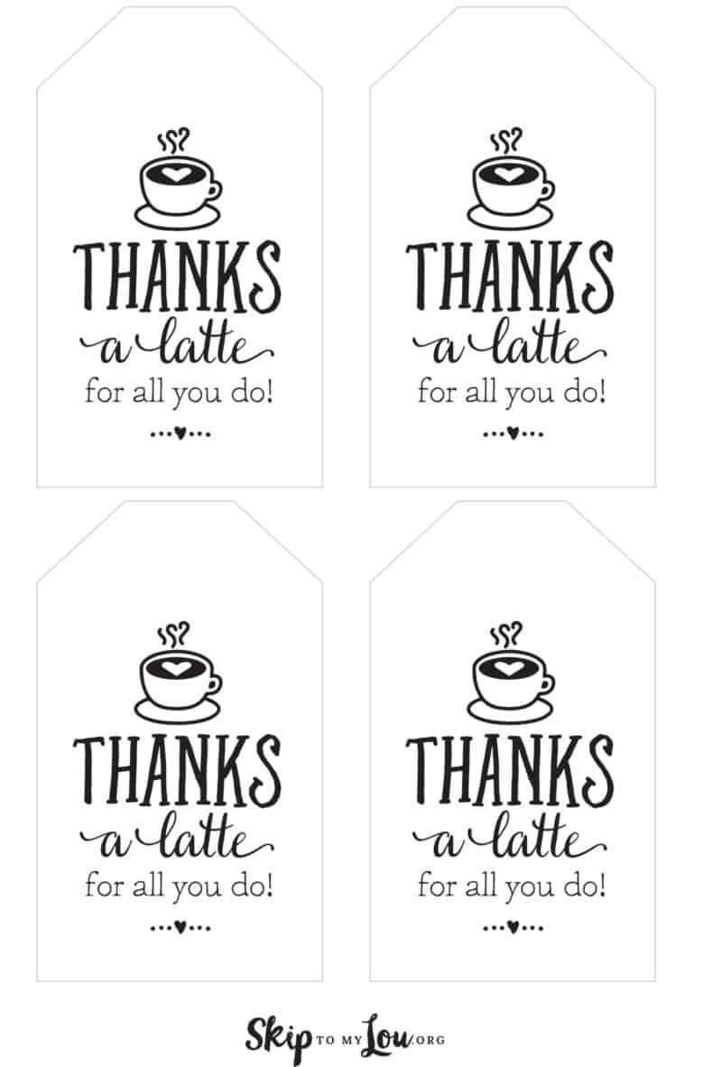 Thanks A Latte! Free Printable Gift Tags | Skip To My Lou For Thanks A Latte Card Template
